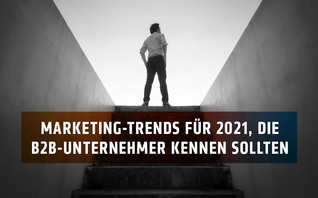 B2B-Marketing-Trends für 2021