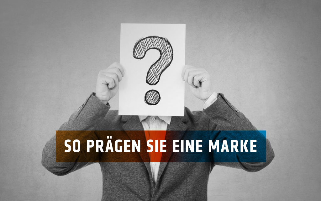 Markenidentität: Warum sich eine Entwicklung lohnt!