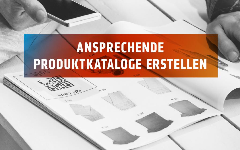 Produktkatalog erstellen – Produkte erfolgreich vermarkten